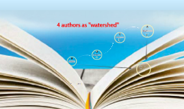 "Copy of 4 authors as ""watershed"""
