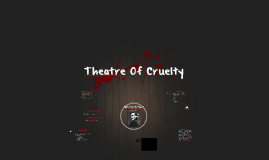 Theatre Of Cruelty