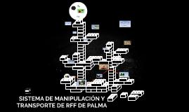 SISTEMA DE MANIPULACIÓN Y TRANSPORTE DE RFF DE PALMA