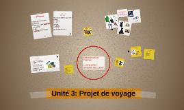 Unité 3: Projet de voyage