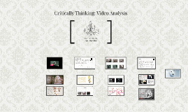 Critically Thinking: Video Analysis