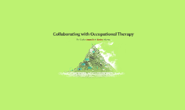 Collaborating with Occupational Therapy