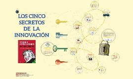 Copy of LOS CINCO SECRETOS DE LA INNOVACIÓN