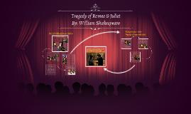 Tragedy of Romeo & Juliet  By: William Sheakspear