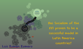 Has Socialism of the XXI proven to be a succesful model in L