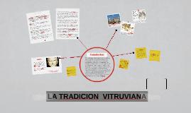 Copy of LA TRADICION  VITRUVIANA