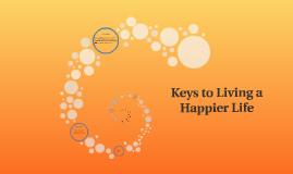Keys to Living a Happier Life