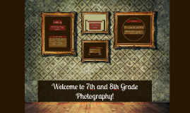 Welcome to 7th and 8th Grade Photography!
