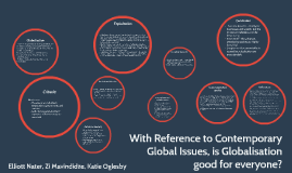 With Reference to Contemporary Global Issues, is Globalizati