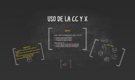 Copy of USO DE LA CC Y X