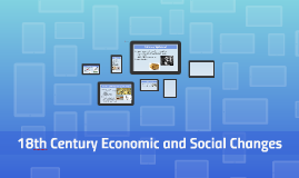 18th Century Economic and Social Changes