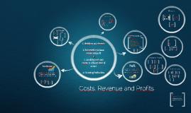 Copy of Costs, Revenue and Profits