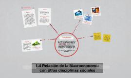 1.4 Relación de la Macroeconomía con otras disciplinas socia