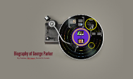 Biography of George Parker