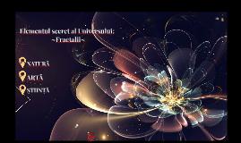 Elementul secret al Universului:Fractalii