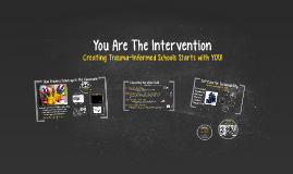 You are the Intervention: Educator role in trauma-informed schools (EQ Schools)