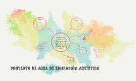 PROYECTO DE AREA DE EDUCACIÓN ARTÍSTICA