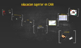 Copy of educacion superior en Chile