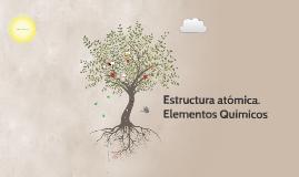 Estructura atómica. Elementos químicos