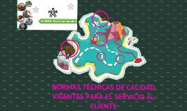 Copy of Normas técnicas de calidad vigentes para el servicio al cliente