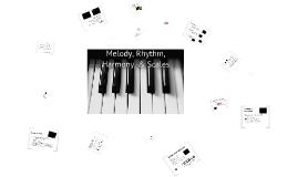Melody, Rhythm, Harmony