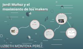 Jordi Muñoz y el movimiento de los makers