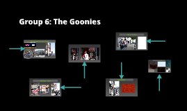 Group 6: The Goonies
