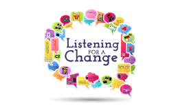 Listening for a Change