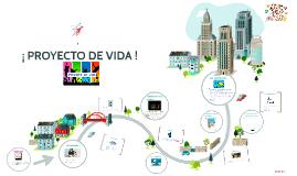 Copy of ¡ PROYECTO DE VIDA !