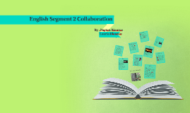 Copy of English Segment 2 Collabortation