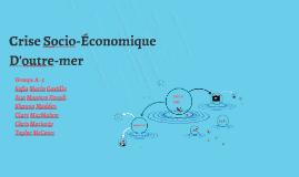Copy of Crise Socio-Économique D'outre-mer