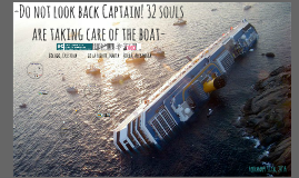 -Do not look back Captain! 32 souls are taking care of the boat-