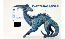 Lesson 3 - Phantasmagorical