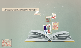 Copy of Narrative Therapy and Anorexia