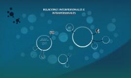 RELACIONES INTERPERSONALES E INTRAPERSONALES