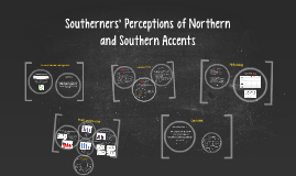 Southerners' Perceptions of Northern and Southern Accents