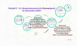 Unidad II - 2.2. Requerimientos de la Planeación de requerim