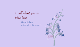 I Will Plant You A Lilac Tree