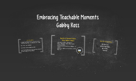 Embracing Teachable Moments