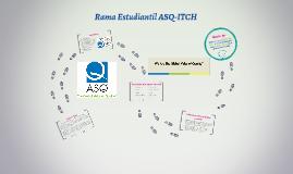 Copy of Rama Estudiantil ASQ-ITCH