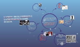 Copy of L'UNITA' DEGLI OPPOSTI E LA DIFFERENZA COME SCELTA