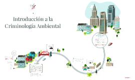 Introducción a la Criminología Ambiental