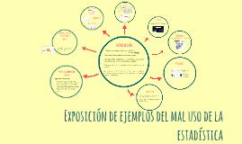Copy of Exposición de ejemplos del mal uso de la estadística
