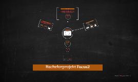 Bachelorprojekt Focus2