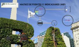 MATRIZ DE FUENTE E INDICADORES  (MIF)