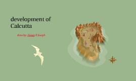 development of calcutta