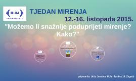 Copy of TJEDAN MIRENJA 12.-16. listopada 2015.