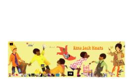 Copy of Ezra jack keats