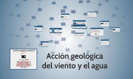 Acción geológica del viento y el agua