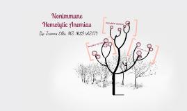Nonimmune Hemolytic Anemias